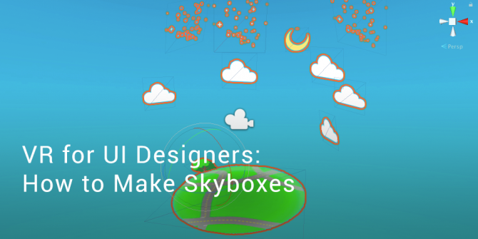 vr-for-ui-designers:-how-to-make-skyboxes-tutorial