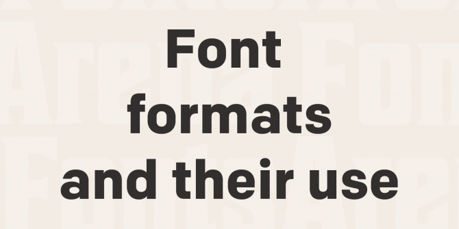 the-complete-list-of-font-formats-and-their-use