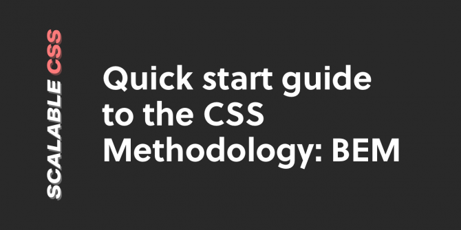 bem-methodology-in-css:-a-quick-start-guide