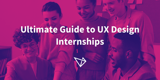 the-ultimate-guide-to-ux-design-internships