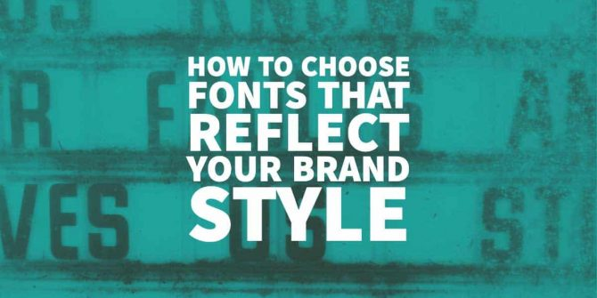 how-to-choose-fonts-that-reflect-your-brand-style