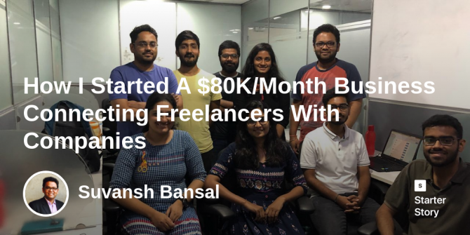 how-i-started-a-$80k/month-business-connecting-freelancers-with-companies